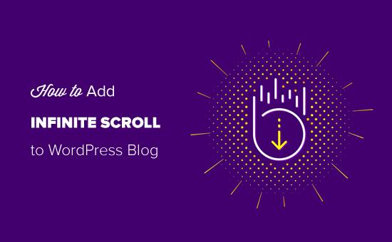 Cách tạo cuộn vô hạn ( Infinite Scroll ) trên WordPress
