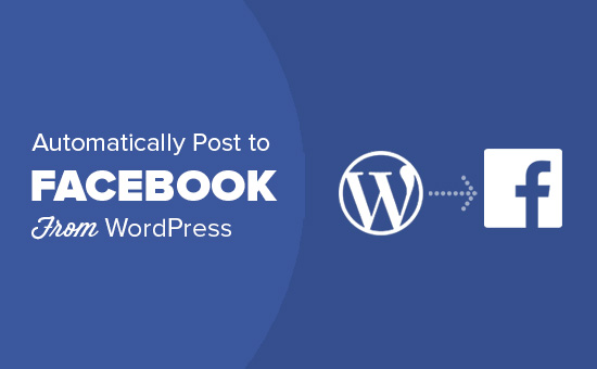 How To Automatically Post To Facebook From WordPress 76386 685