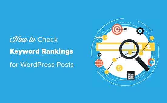Kiểm tra thứ hạng bài viết WordPress cho các từ khóa phù hợp