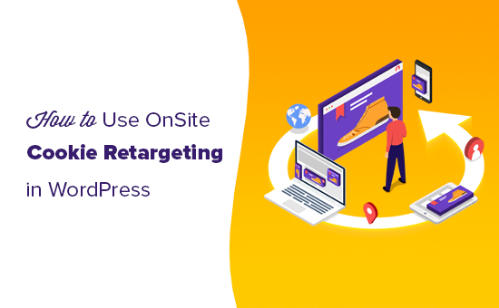 Using cookie retargeting to show custom onsite messages in WordPress