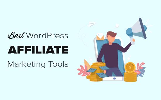 Các công cụ và plugin tiếp thị liên kết tốt nhất cho WordPress