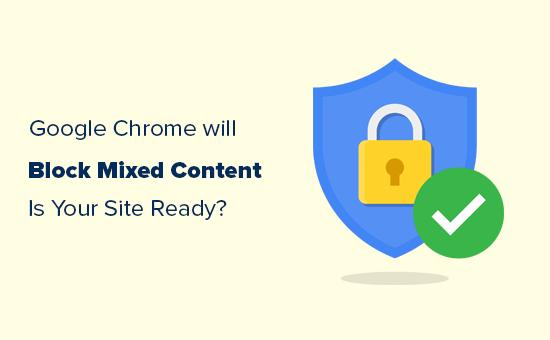 Sẵn sàng cho khối nội dung hỗn hợp của Google Chrome