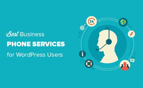 Dịch vụ điện thoại kinh doanh tốt nhất cho trang web WordPress của bạn