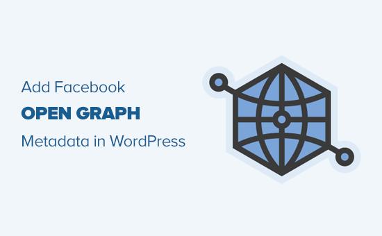 Thêm dữ liệu meta biểu đồ mở của Facebook trong bất kỳ chủ đề WordPress nào