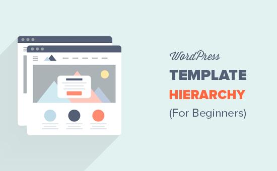 Phân cấp mẫu WordPress giải thích cho người mới bắt đầu
