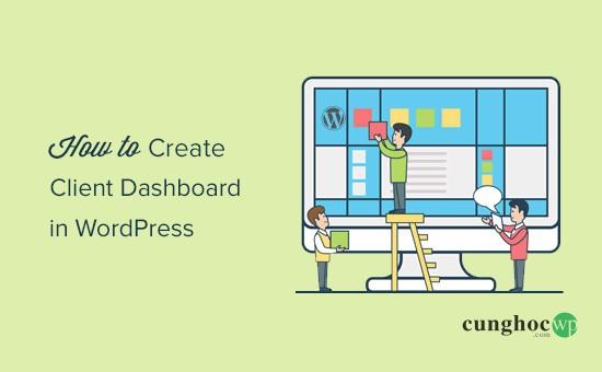 Cách tạo Client Dashboar trong WordPress