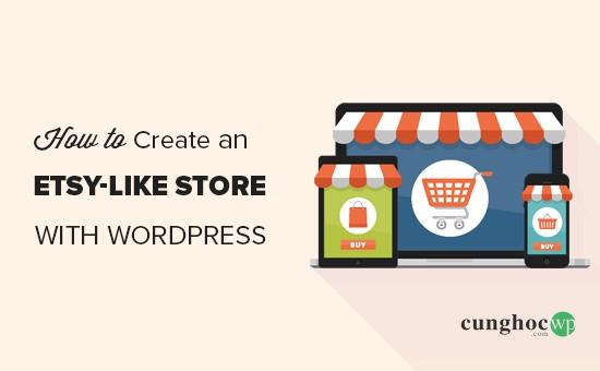 Cách tạo một cửa hàng giống Etsy với WordPress
