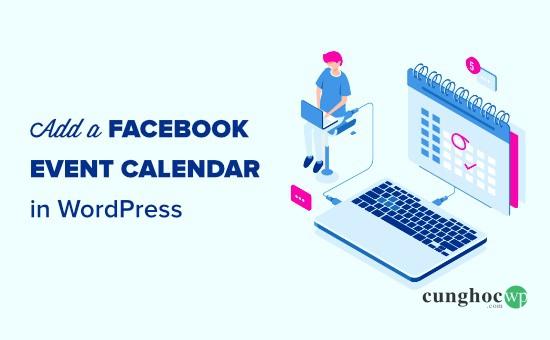 Thêm lịch sự kiện Facebook vào WordPress