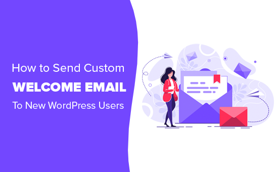 Sending a custom welcome email to new WordPress users