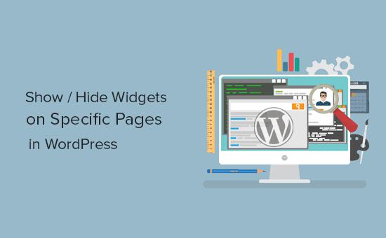 Hiển thị hoặc ẩn các widget trên các bài đăng và trang WordPress cụ thể