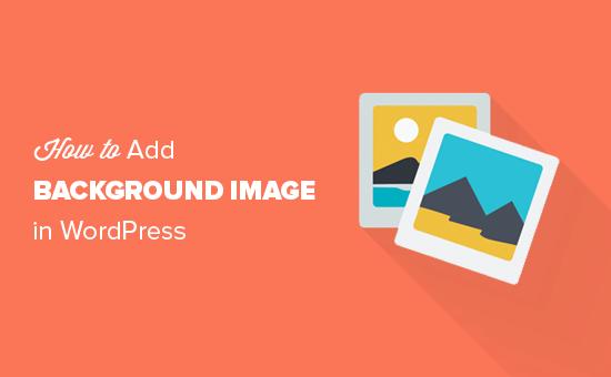 Cách thêm hình nền trong WordPress