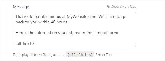 Nội dung của tin nhắn cảm ơn. Nó có nội dung 'Cảm ơn bạn đã liên hệ với chúng tôi tại MyWebsite.com. Chúng tôi sẽ liên hệ lại với bạn trong vòng 48 giờ. đây là thông tin bạn đã nhập vào biểu mẫu liên hệ: {all_fields} '