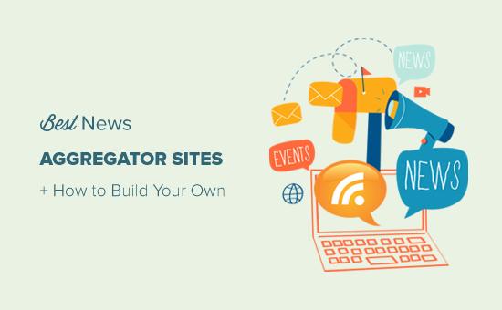 Trang web tổng hợp tin tức tốt nhất và cách tạo trang web của riêng bạn