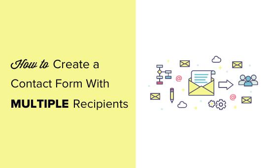 Cách tạo biểu mẫu liên hệ với nhiều người nhận