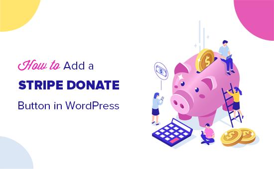 Thêm nút đóng góp Stripe trong các bài đăng và trang WordPress