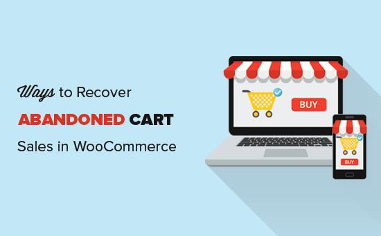 Khôi phục doanh số giỏ hàng bị bỏ rơi trong WooCommerce