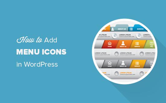 Thêm biểu tượng menu điều hướng trong WordPress