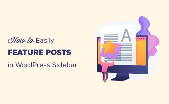 Dễ dàng làm nổi bật các bài đăng trong thanh bên WordPress