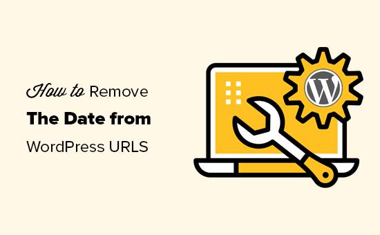 Ngày xóa khỏi URL WordPress của bạn