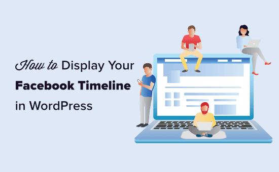 Hiển thị dòng thời gian Facebook của bạn trong WordPress