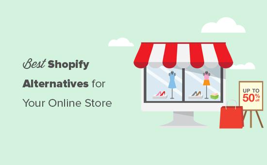 Tìm kiếm các lựa chọn thay thế để xem xét cho cửa hàng trực tuyến của bạn